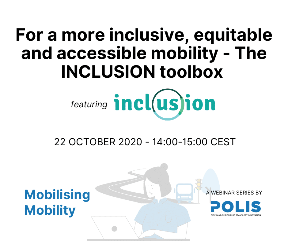 Mobilising Mobility: For a more inclusive, equitable and accessible mobility – The INCLUSION toolbox