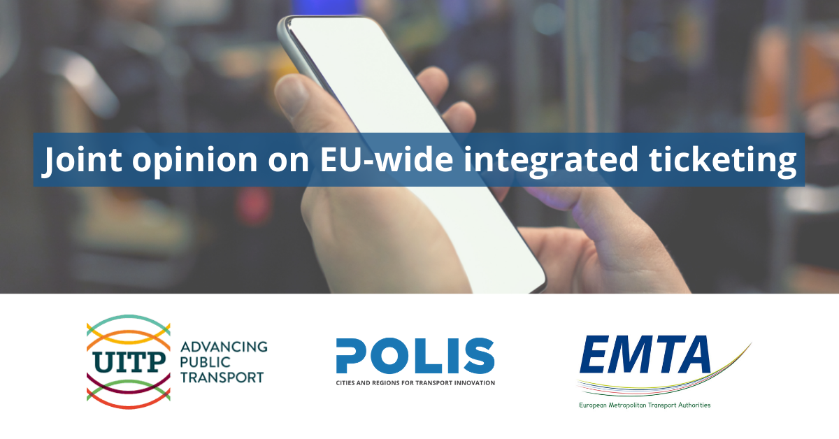 POLIS, UITP and EMTA publish joint opinion on EU-wide integrated ticketing