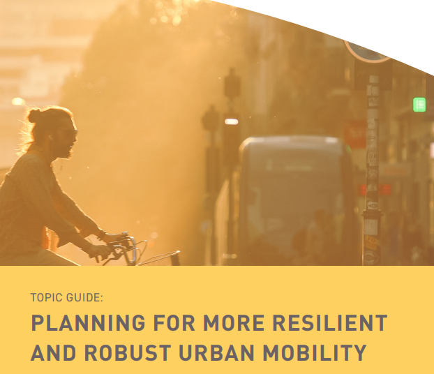 New Topic Guide on planning for more resilient and robust urban mobility