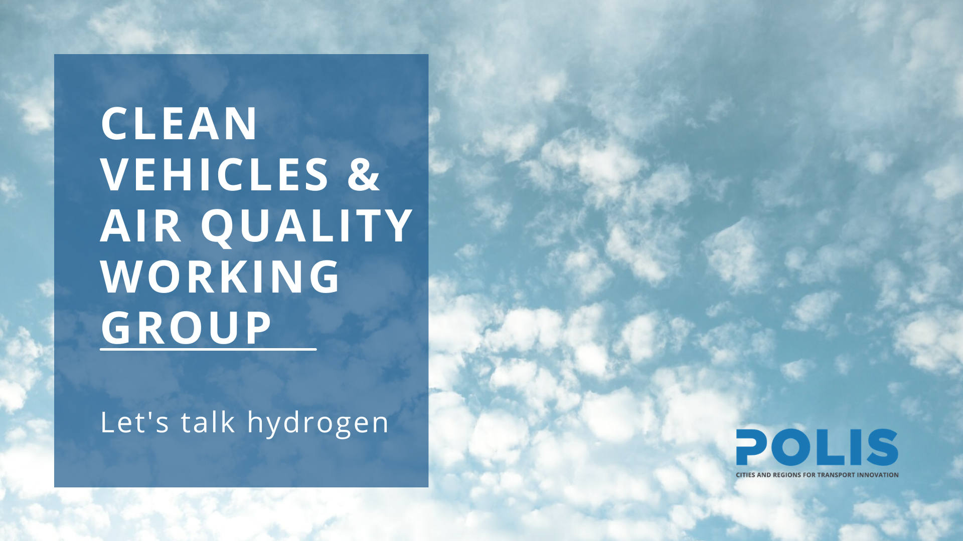 Clean Vehicles & Air Quality Working Group meeting: Let's talk hydrogen
