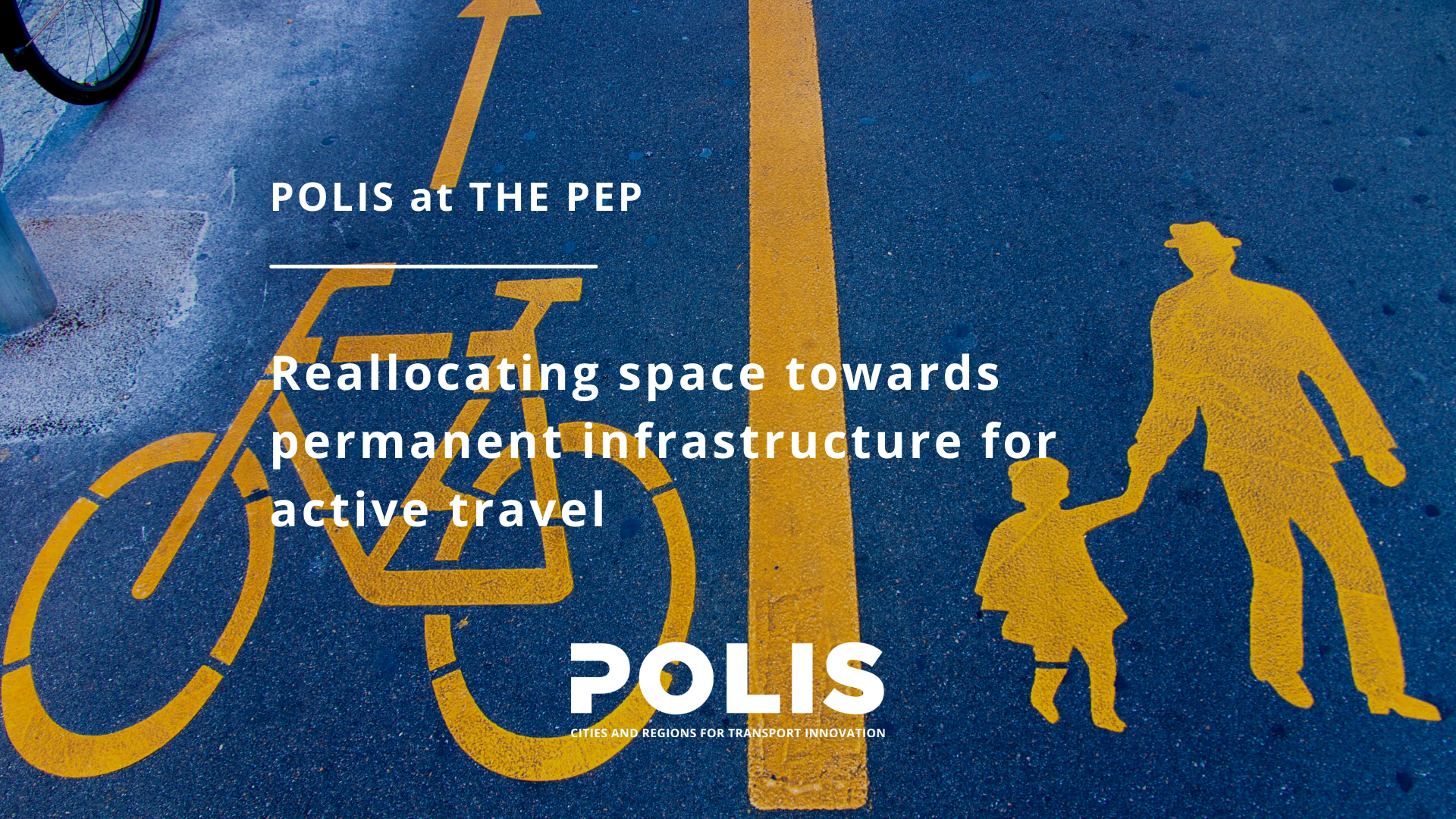 THE PEP: Reallocating space for active travel
